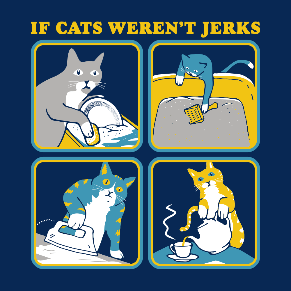 If Cats Weren't Jerks
