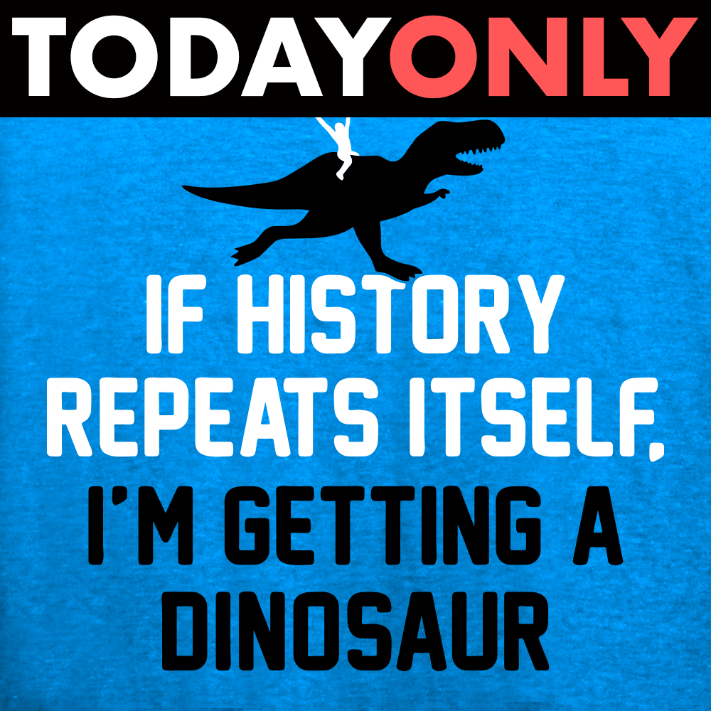 If History Repeats Itself Limited Edition Tri-Blend
