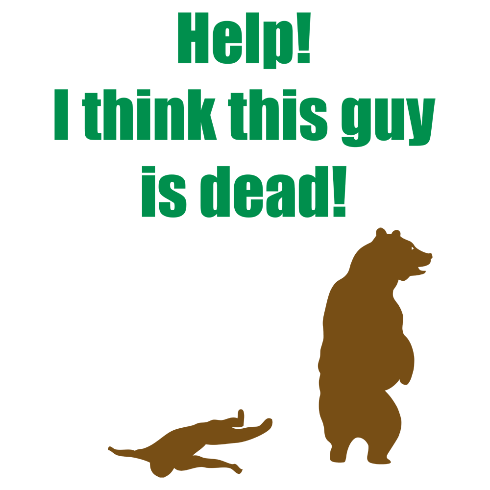 Help! I Think This Guy Is Dead!