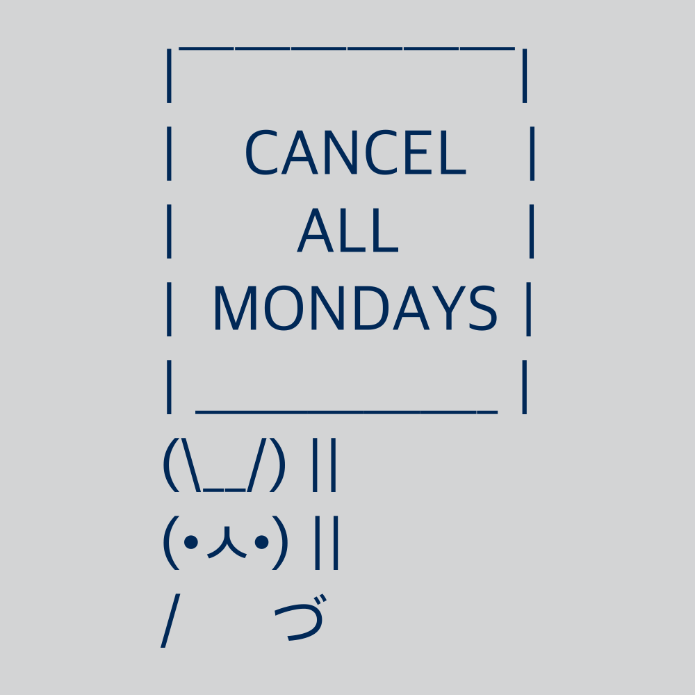 Cancel All Mondays Bunny