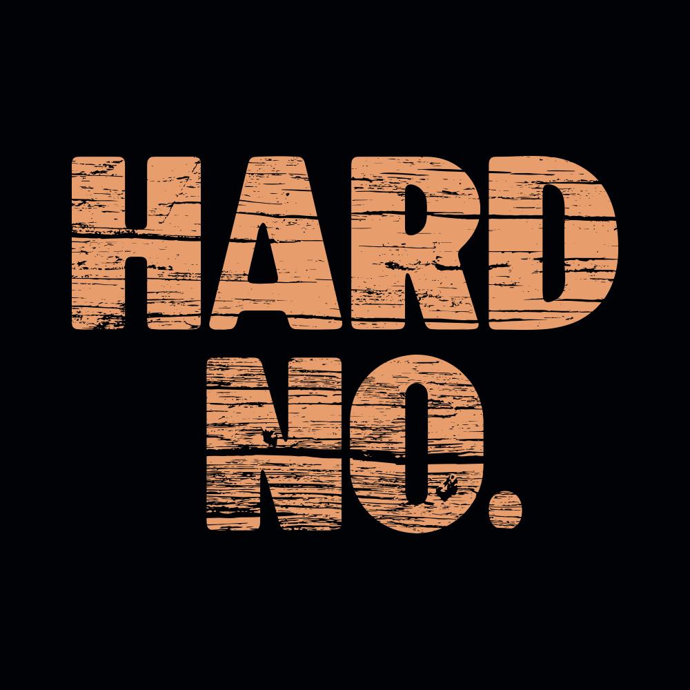 Hard No