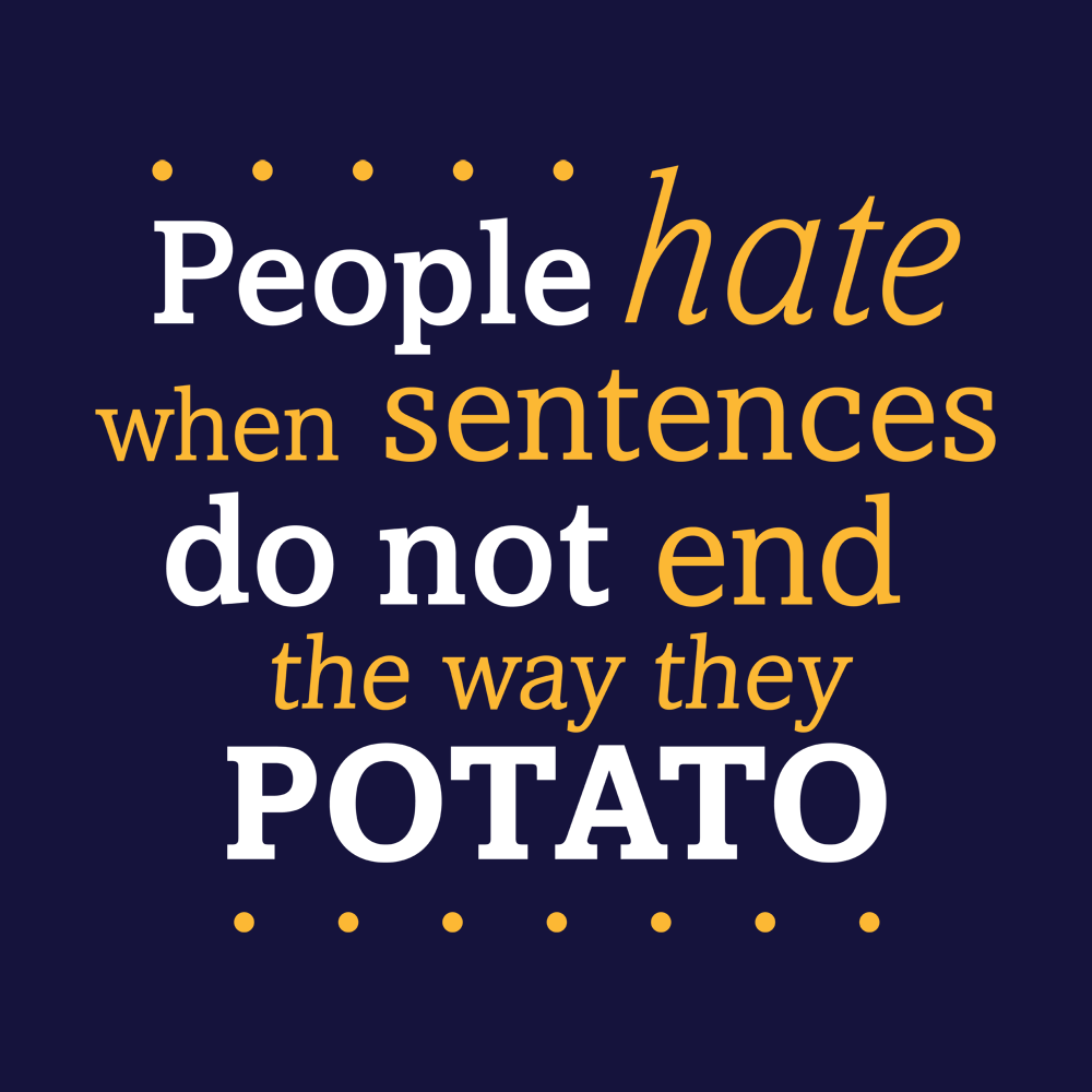 Sentences That End In Potato