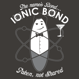 The Name's Bond, Ionic Bond