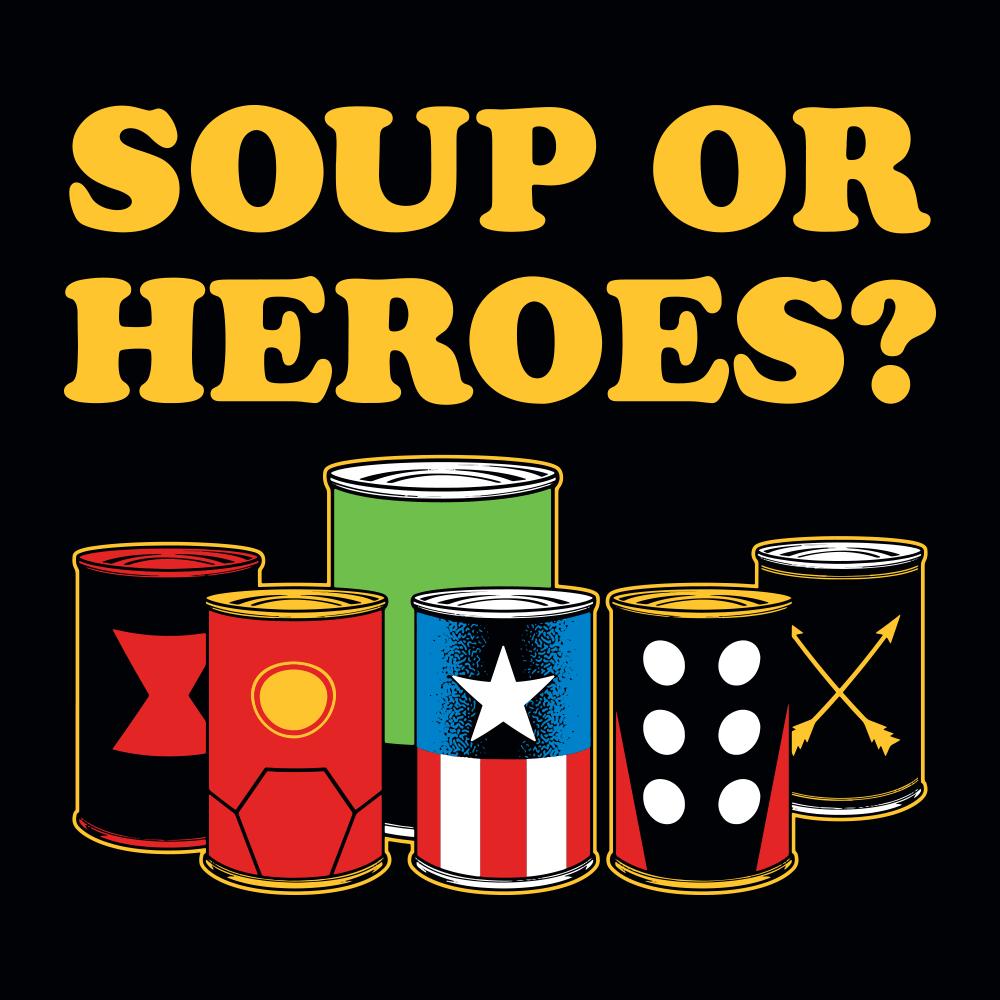 Soup Or Heroes?