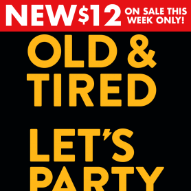 Old & Tired Let's Party