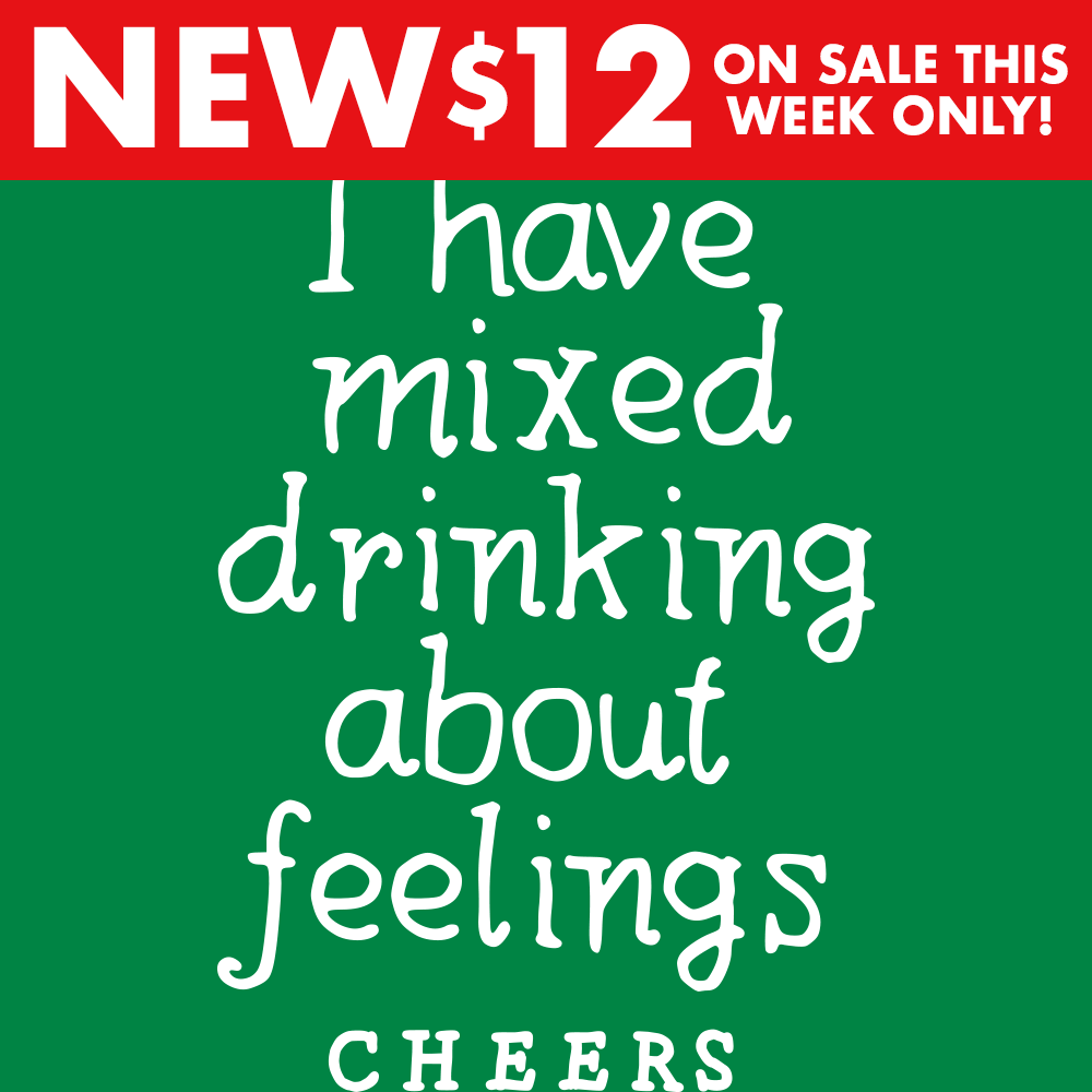 I Have Mixed Drinking About Feelings