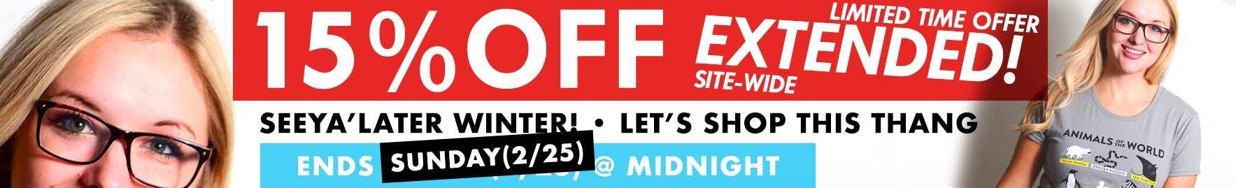 Sale - 15% Off Site Wide - Ends Friday February 23rd at Midnight!