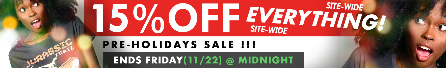 Pre-Holiday Sale - 15% Off Site-Wide - Ends Friday 11/22 at Midnight
